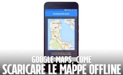 come utilizzare le mappe di Google Maps