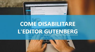 Disabilitare Editor Gutenberg